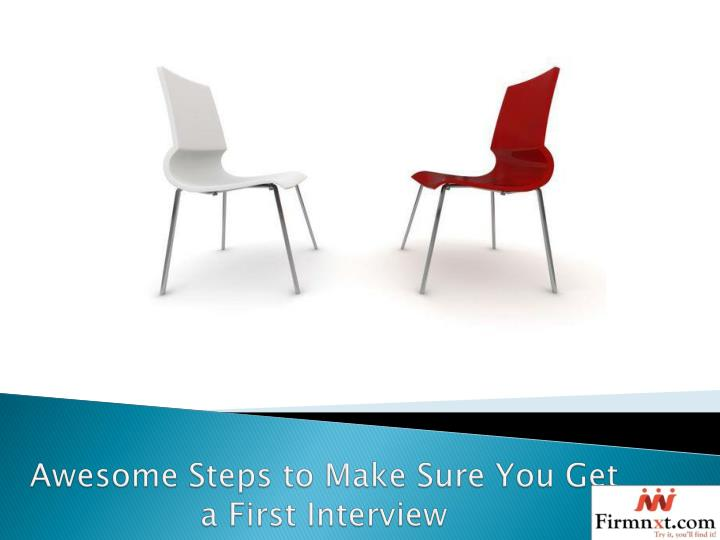 awesome steps to make sure you get a first interview n.