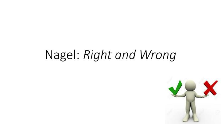 nagel right and wrong n.