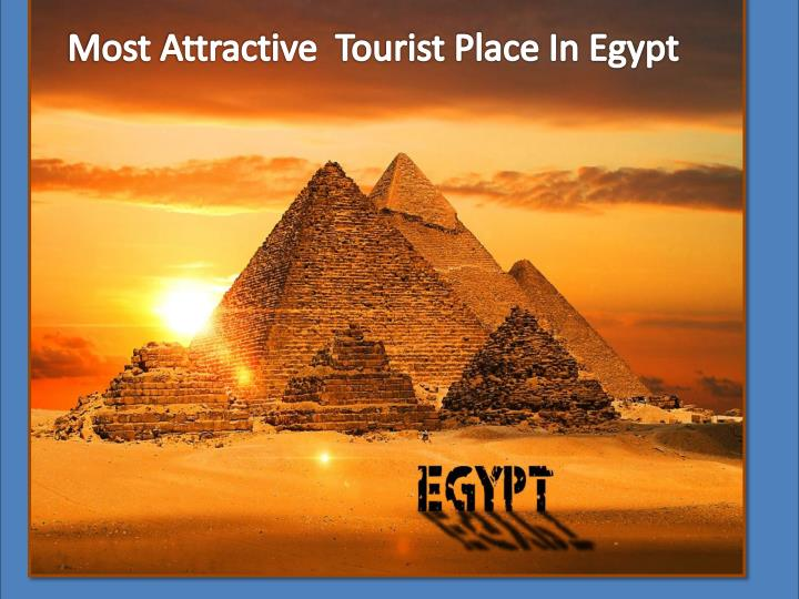 Ppt Most Attractive Tourist Place In Egypt Powerpoint Presentation Free Download Id 7210166