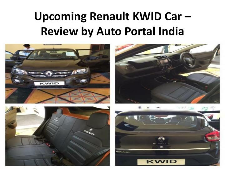 upcoming renault kwid car review by auto portal india n.