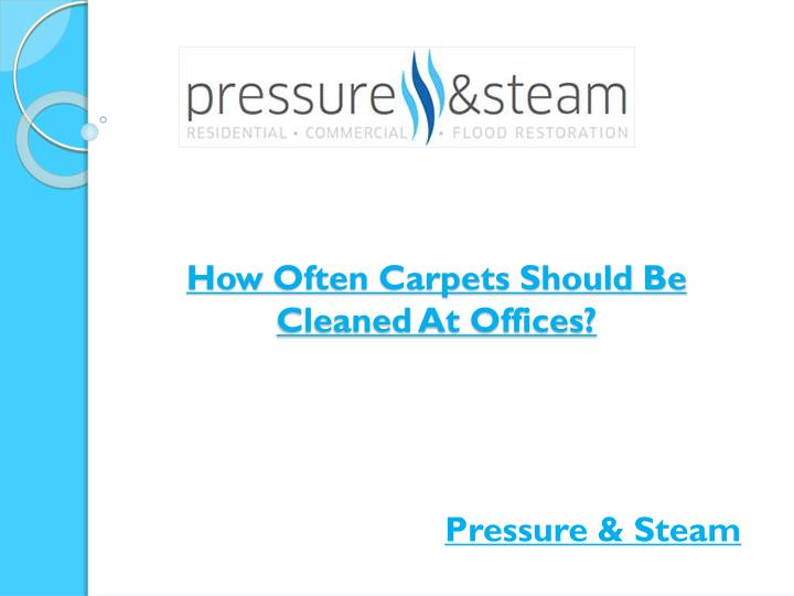 how often carpets should be cleaned at offices n.