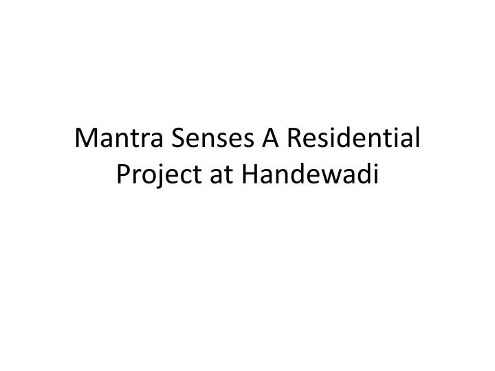 mantra senses a residential project at handewadi n.