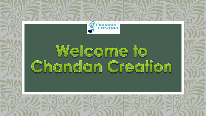 welcome to chandan creation n.