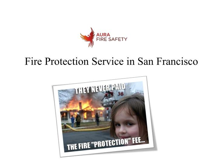 fire protection service in san francisco n.