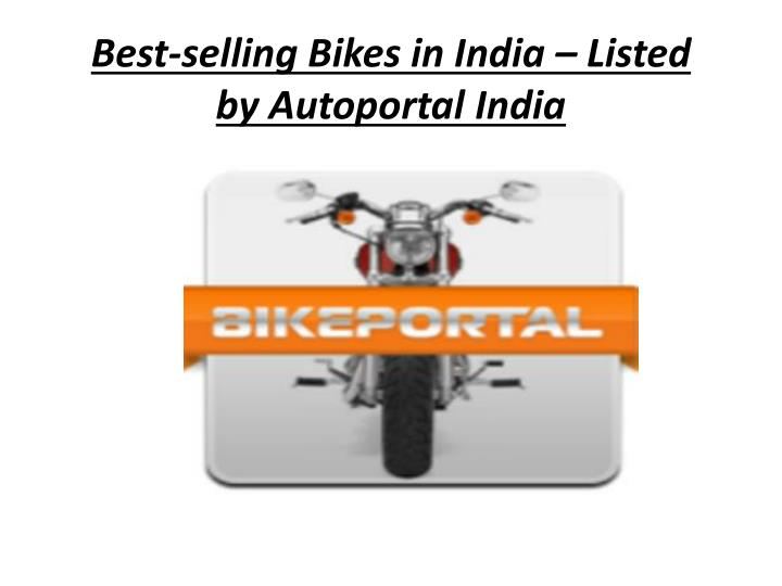 best selling bikes in india listed by autoportal india n.