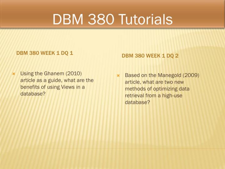 dbm380 week 2 Dbm 380 week 1 individual assignment database paper dbm 380 week 1 dq 1 dbm 380 week 1 dq 2 dbm 380 week 2 team the following assignment is based on the database environment chosen and discussed in the week two individual assignment.