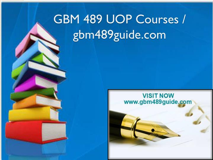 gbm 489 uop courses gbm489guide com n.