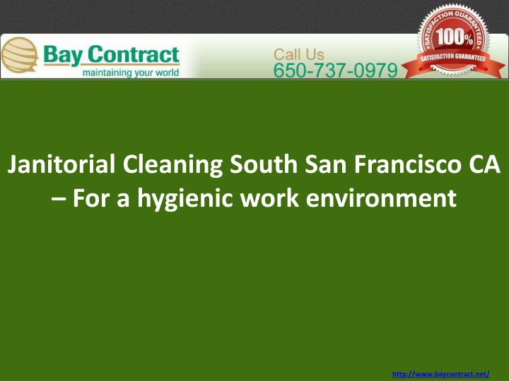 janitorial cleaning south san francisco ca for a hygienic work environment n.