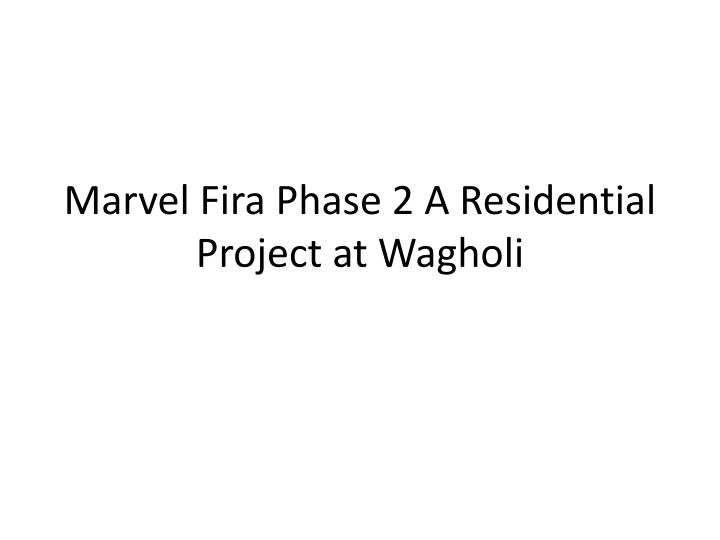 marvel fira phase 2 a residential project at wagholi n.