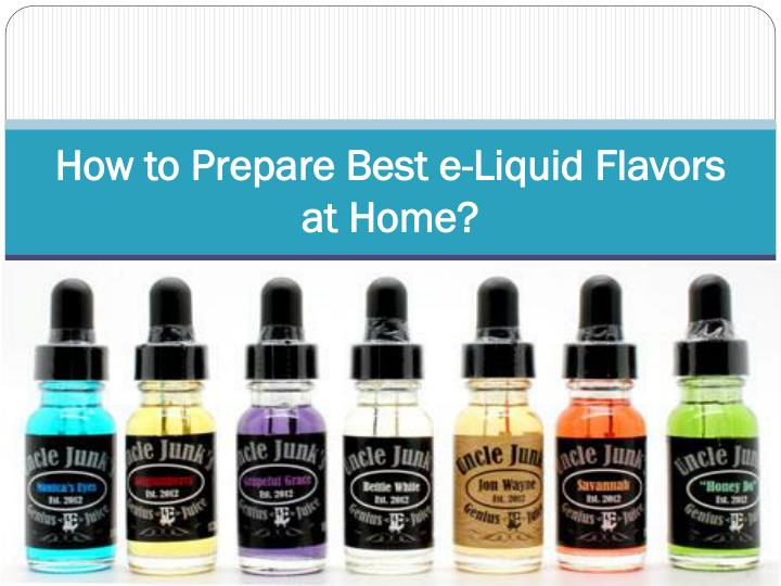 how to prepare best e liquid flavors at home n.