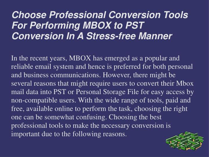 choose professional conversion tools for performing mbox to pst conversion in a stress free manner n.