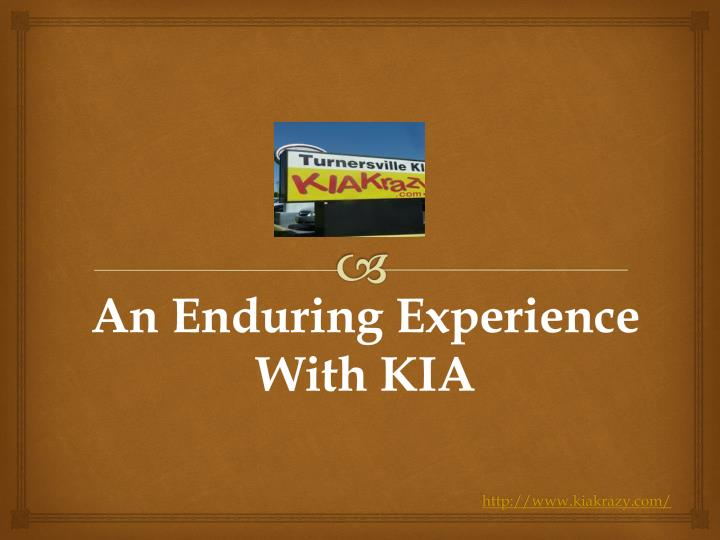 an enduring experience with kia n.