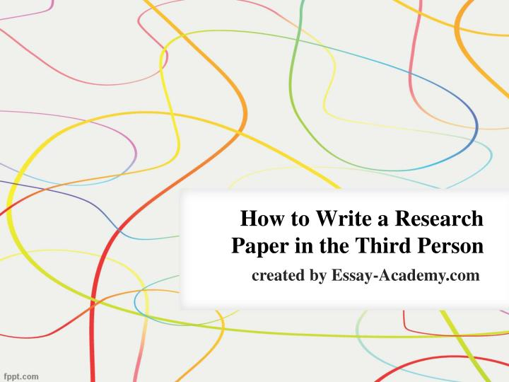 how to write a research paper in the third person n.