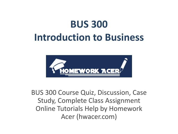 bus 300 introduction to business n.