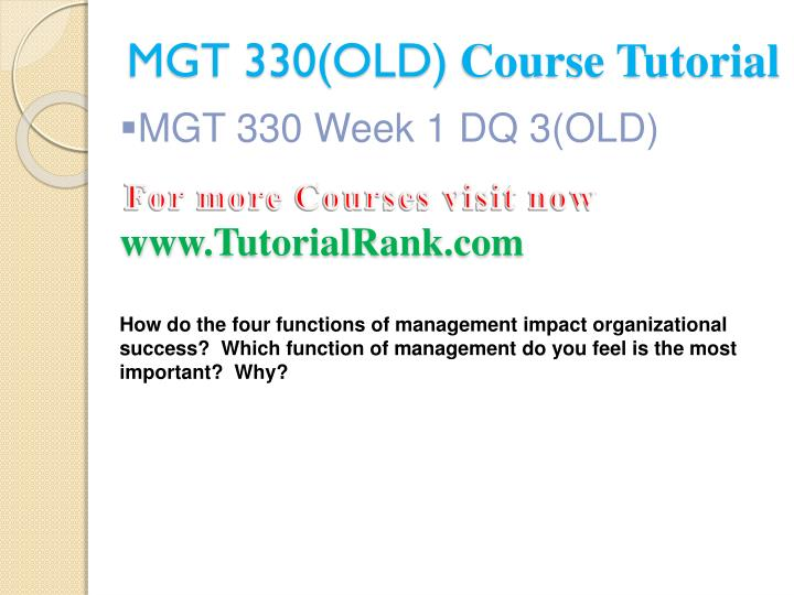 mgt 330 week 5 This assignment focuses on how the management practices of planning, leading, organizing, staffing, and controlling are implemented in your workplace if you are not currently working, you may use a previous employer.