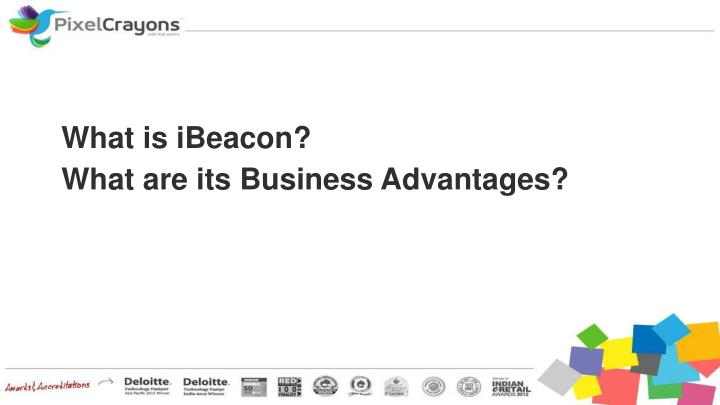 What is ibeacon what are its business advantages
