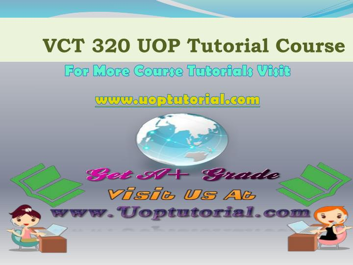 vct 320 uop tutorial course n.