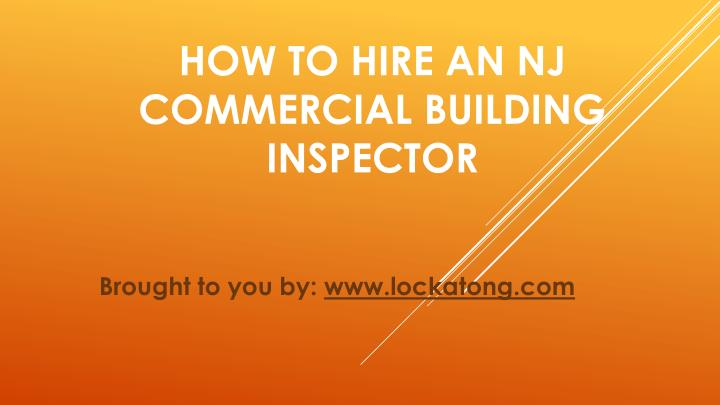 how to hire an nj commercial building inspector n.