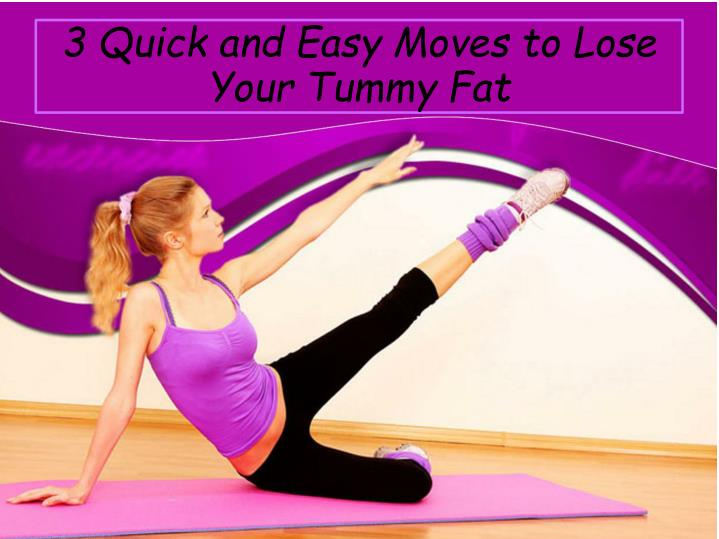 3 quick and easy moves to lose your tummy fat n.
