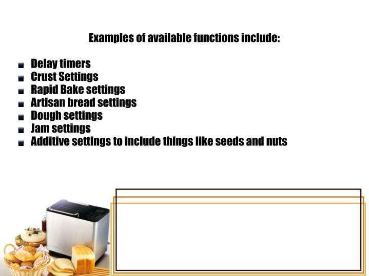 Examples of available functions include: