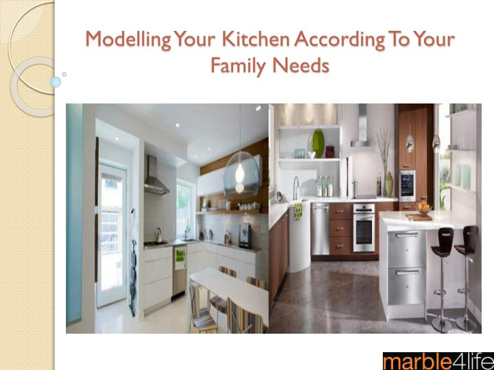 modelling your kitchen according to your family needs n.