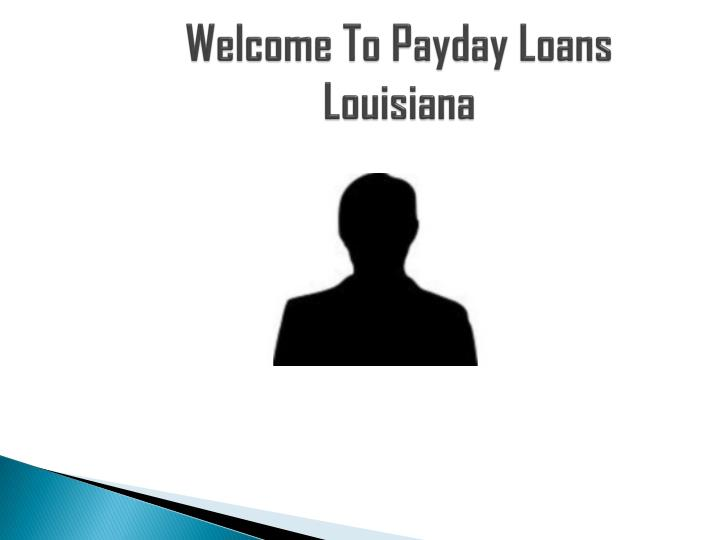 Welcome to payday loans louisiana