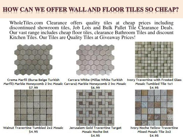 how can we offer wall and floor tiles so cheap n.