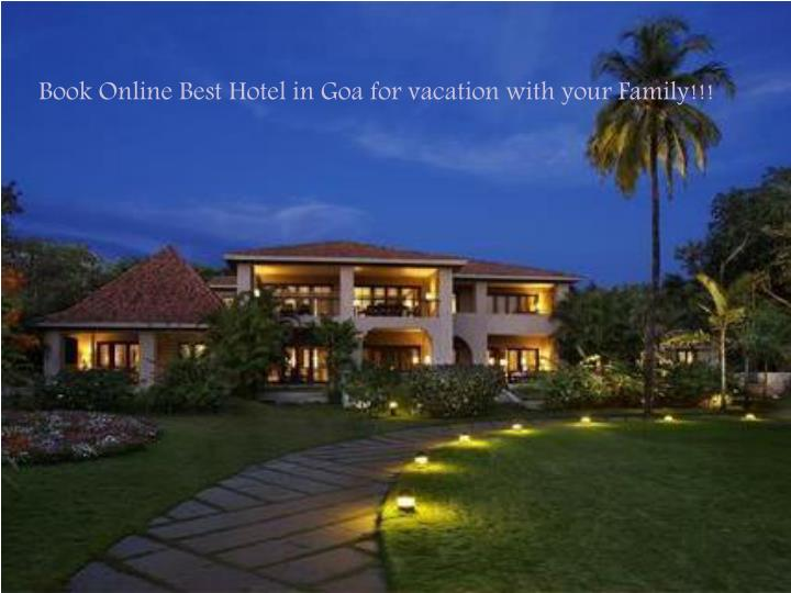 Book Online Best Hotel in Goa for vacation with your Family!!!