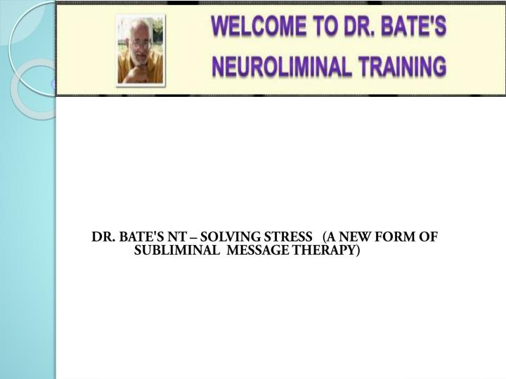 dr bate s nt solving stress a new form of subliminal message therapy n.