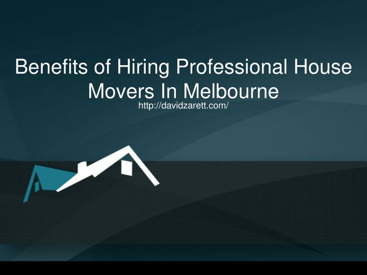 benefits of hiring professional house movers in melbourne n.