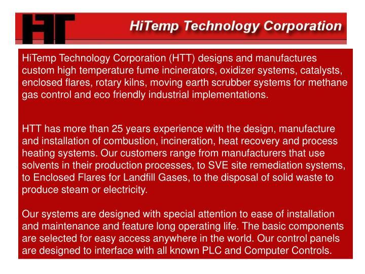 HiTemp Technology Corporation (HTT) designs and manufactures custom high temperature fume incinerato...