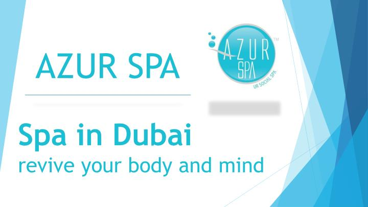 spa in dubai revive your body and mind n.