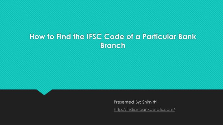 how to find the ifsc code of a particular bank branch n.