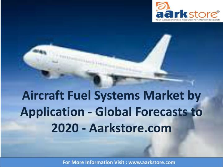 aircraft fuel systems market by application global forecasts to 2020 aarkstore com n.