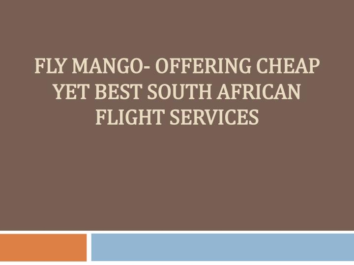 fly mango offering cheap yet best south african flight services n.