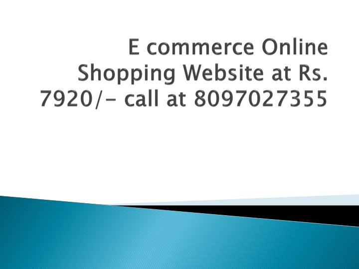 e commerce online shopping website at rs 7920 call at 8097027355 n.