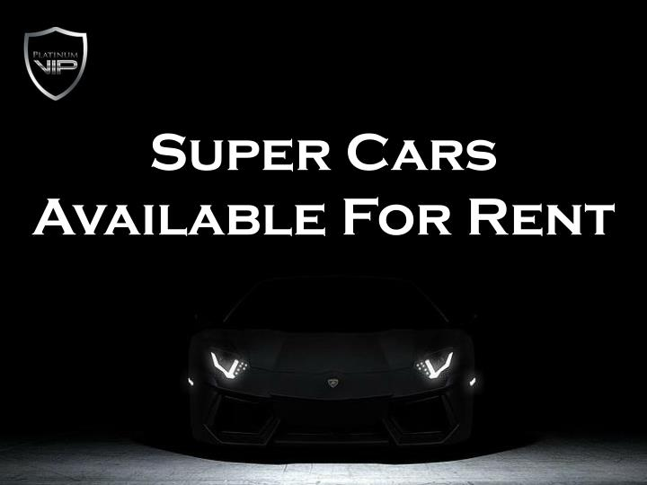 super cars available for rent n.