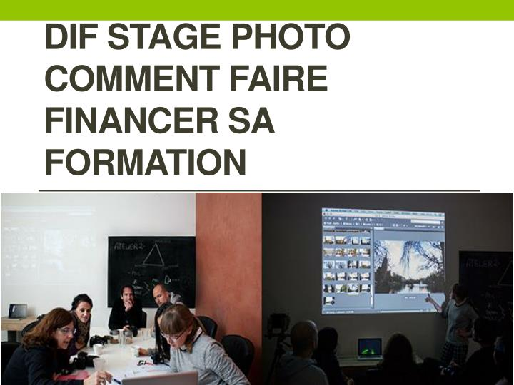 dif stage photo comment faire financer sa formation n.