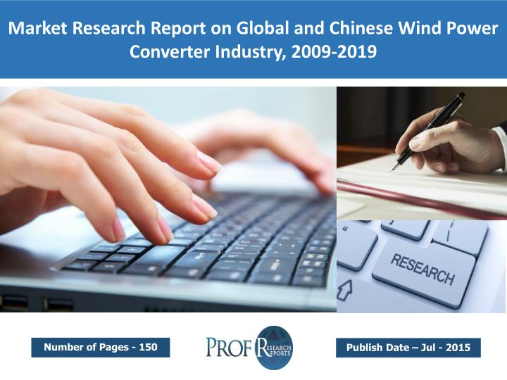 Market Research Report on Global and Chinese Wind Power Converter Industry, 2009-2019