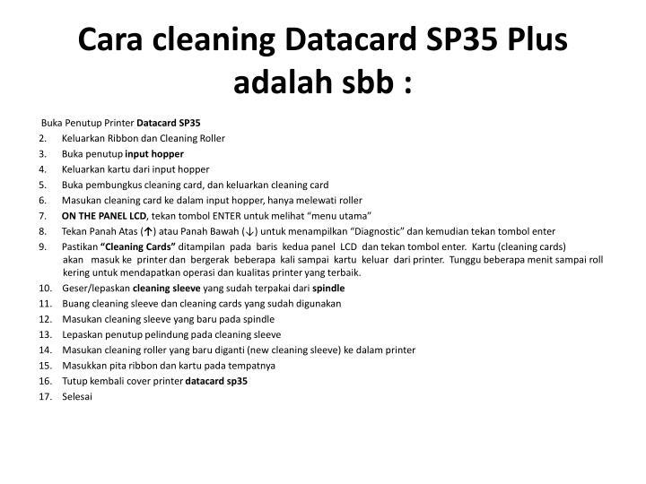 Cara cleaning datacard sp35 plus adalah sbb