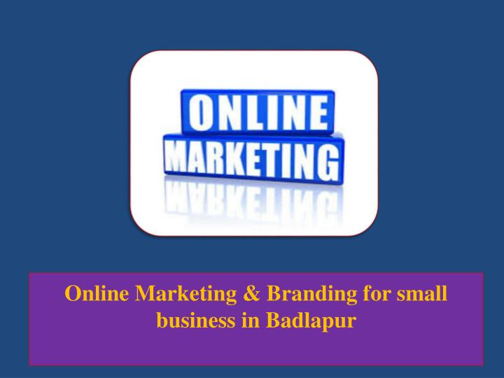 online marketing branding for small business in badlapur n.