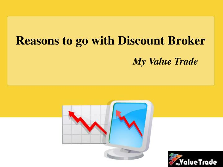 reasons to go with discount broker n.
