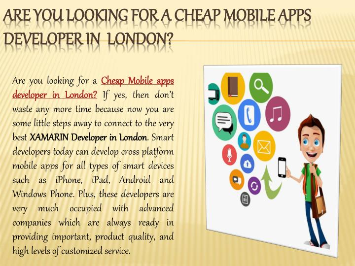 are you looking for a cheap mobile apps developer in london n.