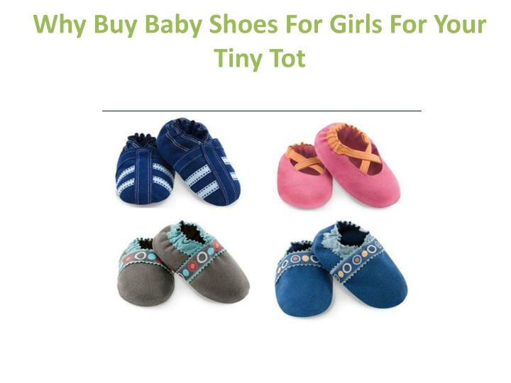 why buy baby shoes for girls for your tiny tot n.