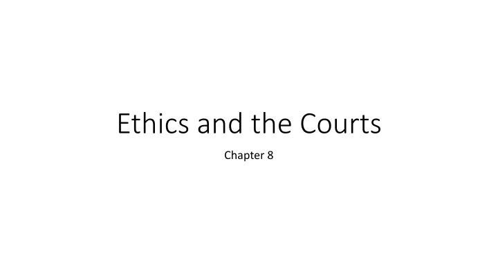ethics and the courts n.
