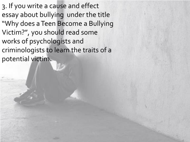 teenage bullying essay Cyber bullying must be terminated in order to prevent teenage depression, fights breaking out in schools, and adolescences growing up to become criminals depression in teenagers is a major issue in the world around us.