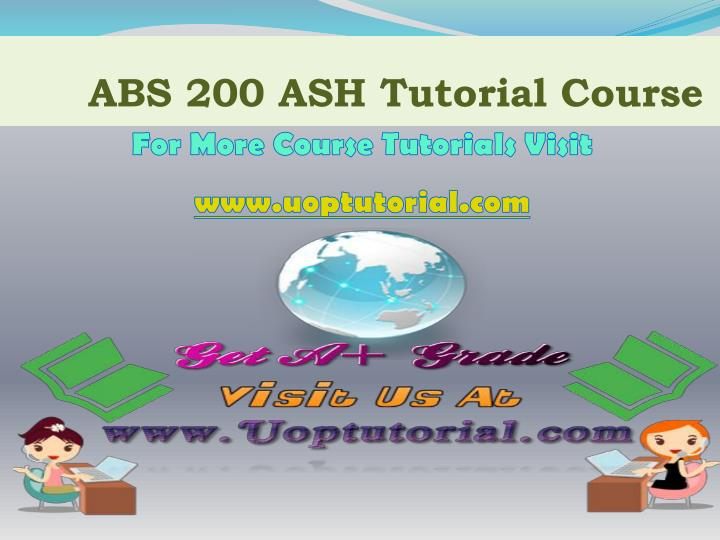 abs 200 ash tutorial course n.