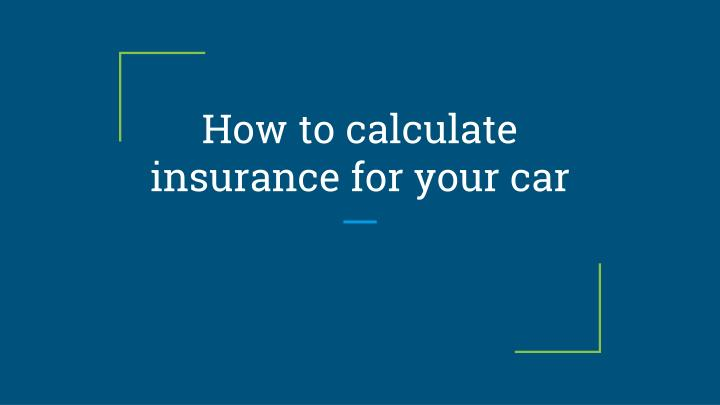 how to calculate insurance for your car n.
