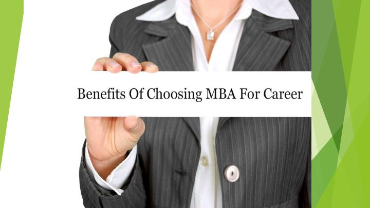 benefits of studying an mba in Benefits of studying in canada also immigrant enjoy high-quality benefits students pursuing mba or planning to study mba in canada would have good career.