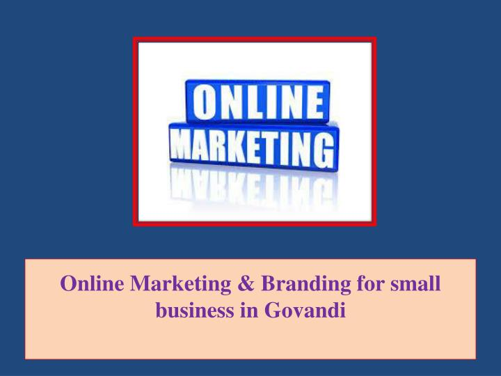 online marketing branding for small business in govandi